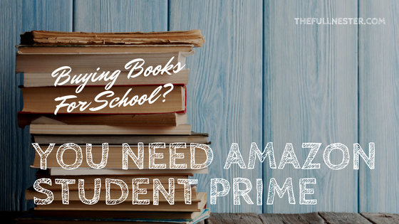Do You Buy Books For School? You Need Amazon Prime Student!