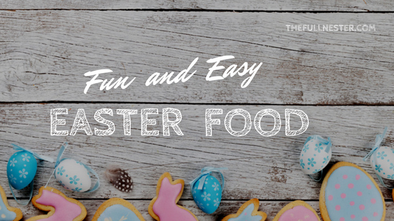 Fun and Easy Easter Food