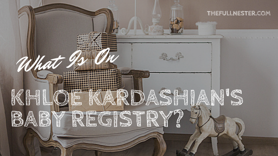 What is on Khloe Kardashian's Baby Registry?