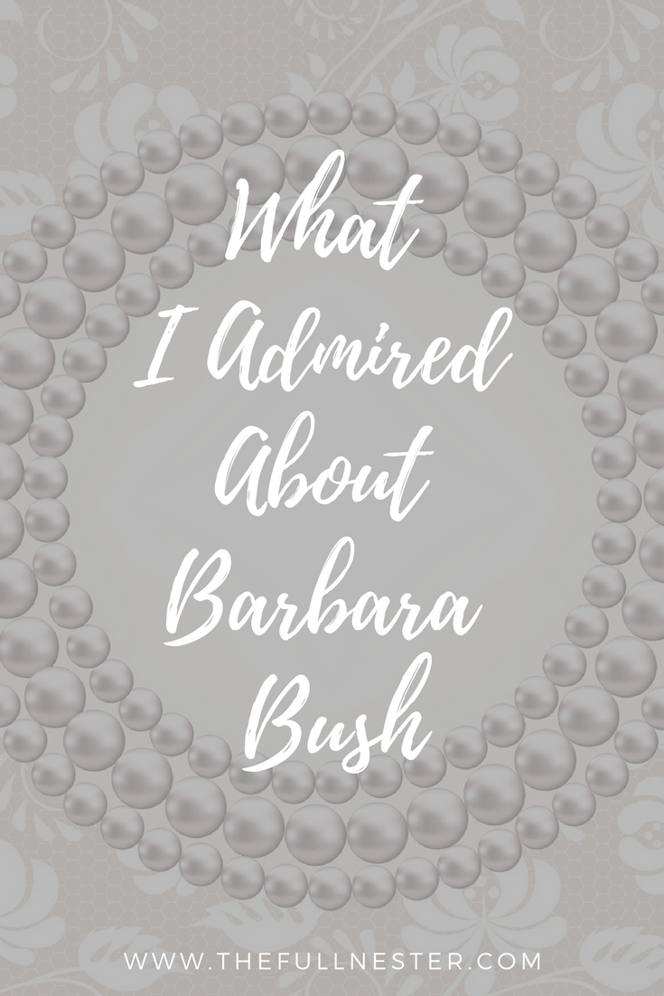 What I Admired About Barbara Bush
