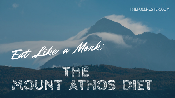 Eat Like a Monk: The Mount Athos Diet