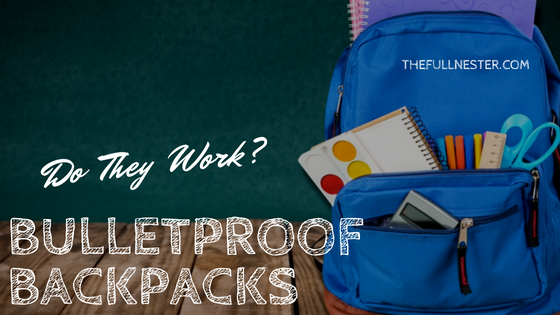 Bulletproof Backpacks–Do They Work?