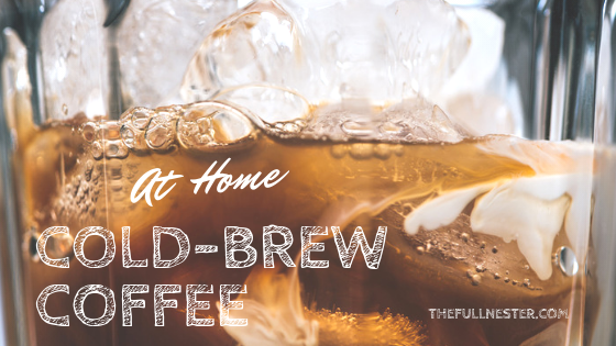 At Home Cold-Brew Coffee