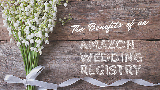 The Benefits of an Amazon Wedding Registry