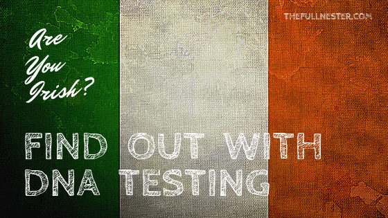 Are You Irish? Find Out With DNA Testing