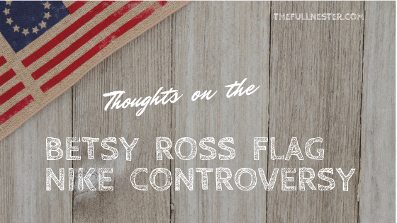 Thoughts on the Betsy Ross Flag/Nike Controversy