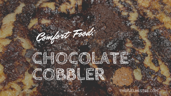 Comfort Food: Chocolate Cobbler