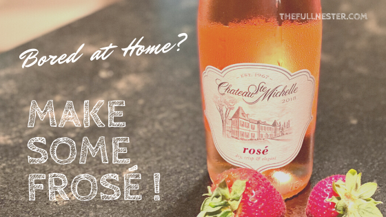 Bored at Home? Make some Frosé!