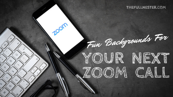 Fun Backgrounds For Your Next Zoom Call