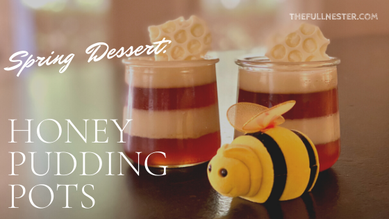 Spring Dessert: Honey Pudding Pots