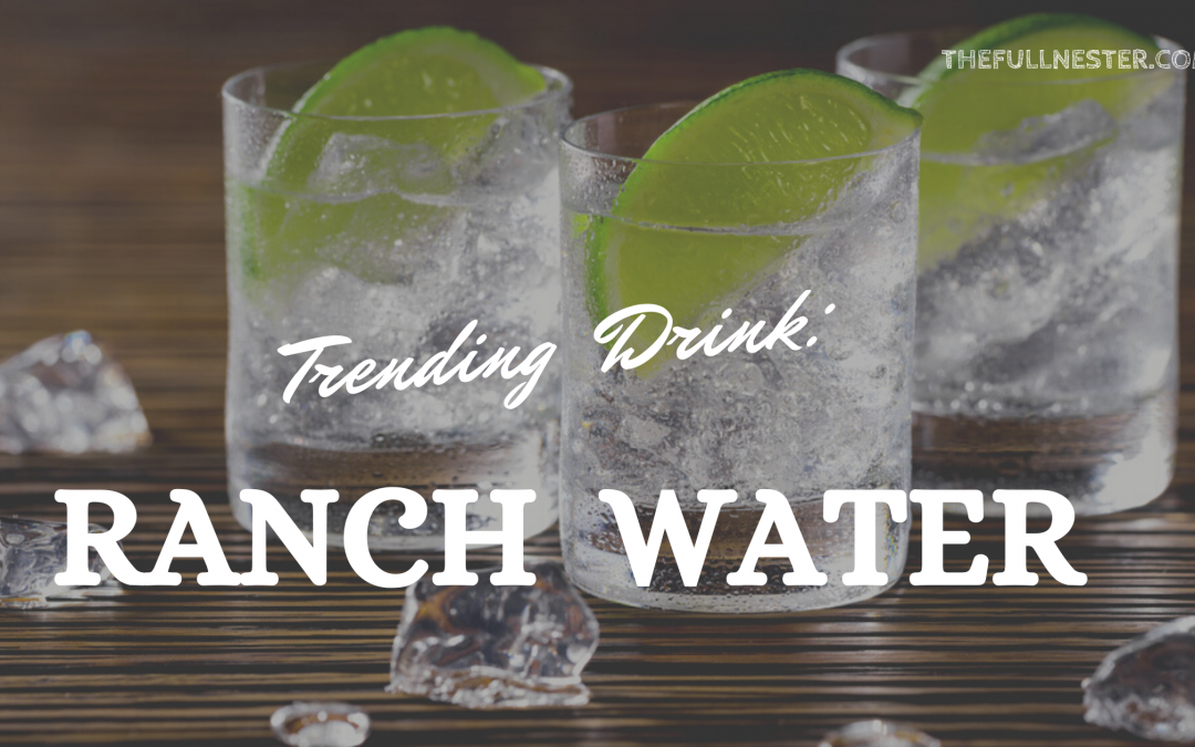 Trending Drink: Ranch Water
