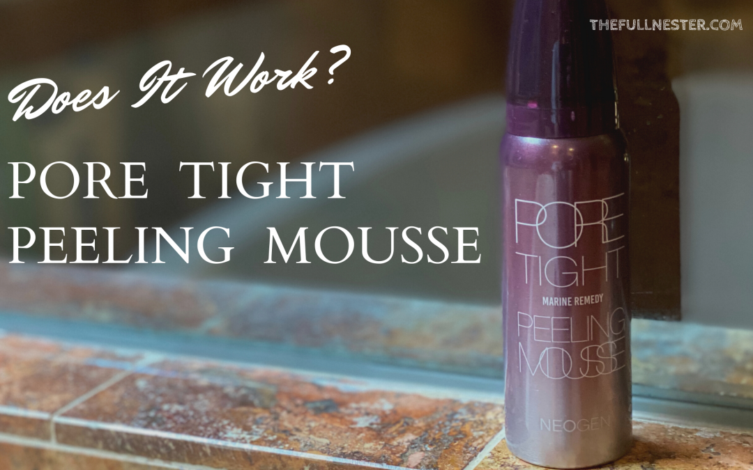 Pore Tight Peeling Mousse–Does It Work?