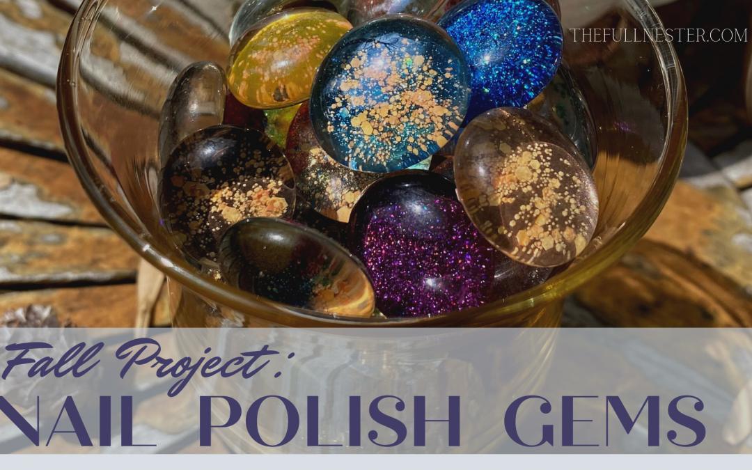 Fall Project–Nail Polish Gems