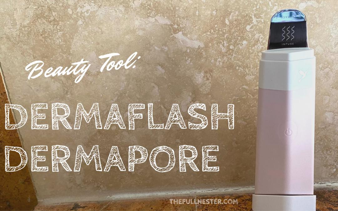 Beauty Tool: Dermaflash Dermapore